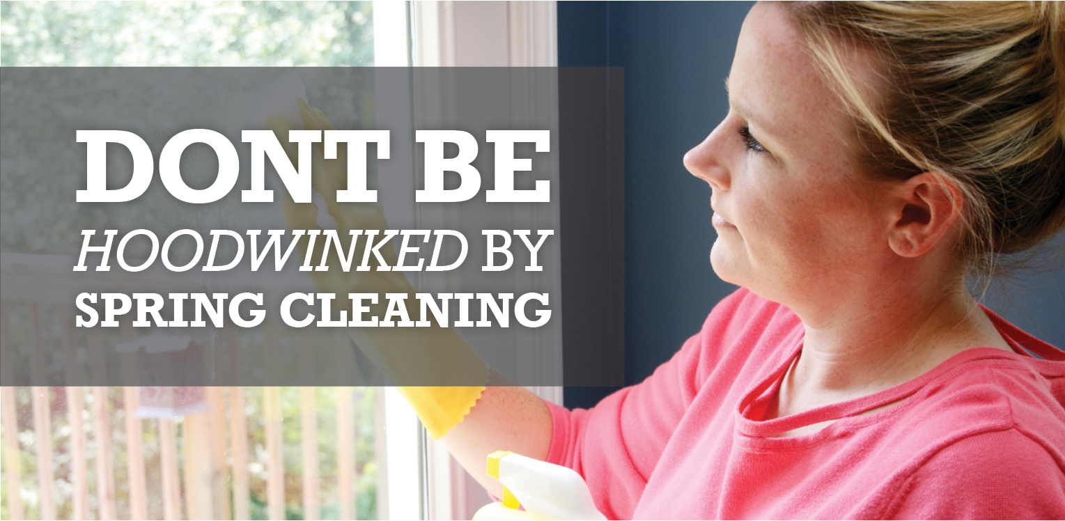 Don't be Hoodwinked by Spring Cleaning image