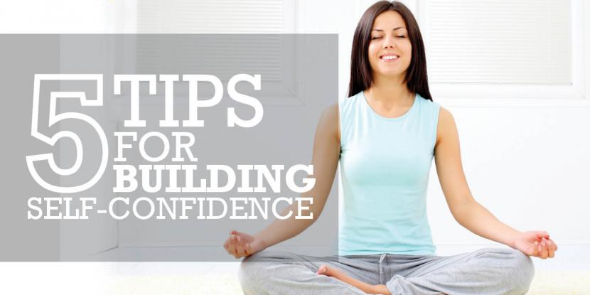 5 Tips for Building Self-Confidence