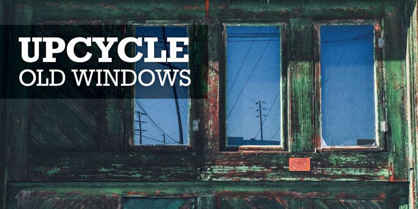 Upcycle Old Windows Blog image